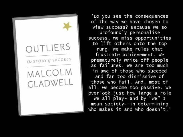 outliers by malcolm gladwell Outliers by malcolm gladwell explains how many successful people reached their goals leveraged by proven studies from musicians, athletes to business owners gladwell denoted that success is a.