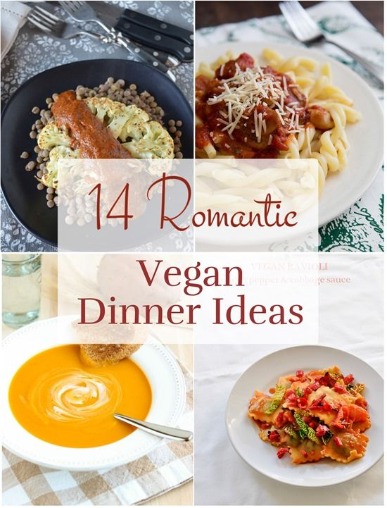 14 Romantic Vegan Dinner Recipes. These recipes all sound absolutely wonderful. Wouldn't just save them for a romantic dinner though... Too good not to use them regularly!!! (Comment by @paigeydoll1  )