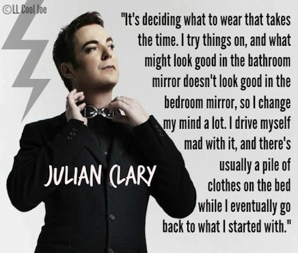 Julian Clary. Geez, and I thought that was just me! (Quote)