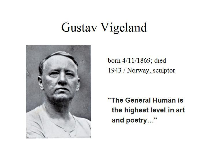 "April the 11th...Gustav Vigeland is most associated with the ""Vigeland installation"" in Oslo, which features 212 bronze and granit sculptures...he was also the designer of the Nobel Prize medal..."