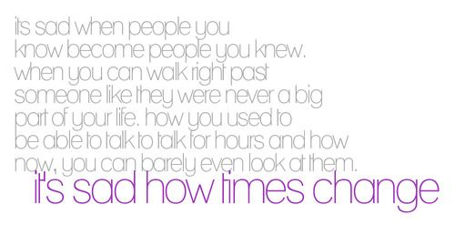Quotes About Changing Friends: It's Sad How Times Change
