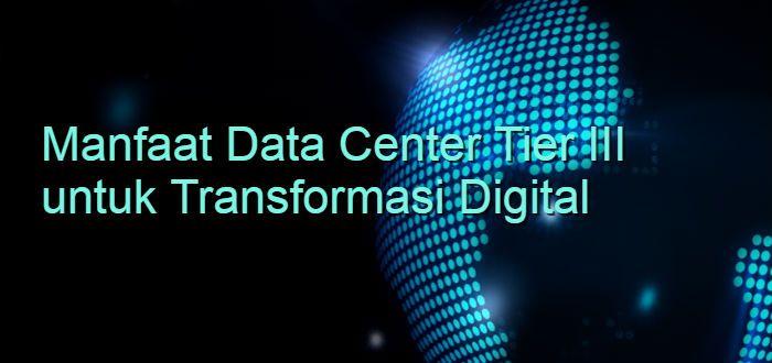 Sering perusahaan mengalami 'cegukan' dalam proses transformasi digital. Perusahaan dapat gunakan Data center Tier III untuk transformasi infrastruktur IT.