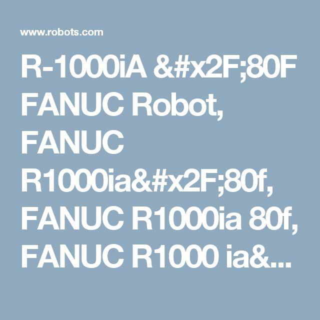 R-1000iA /80F FANUC Robot, FANUC R1000ia/80f, FANUC R1000ia 80f, FANUC R1000 ia/80f, fanuc r1000 ia 80f, fanuc r 1000ia/80f, fanuc r 1000ia 80f, fanuc r 1000 ia/80f, fanuc r 1000ia 80f, fanuc r-1000ia/80f, fanuc r-1000ia 80f, fanuc r-1000 ia/80f, fanuc r-