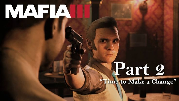 Mafia 3 - Let's Play (Walkthrough Gameplay) Part 2 - Time to Make a Chan...