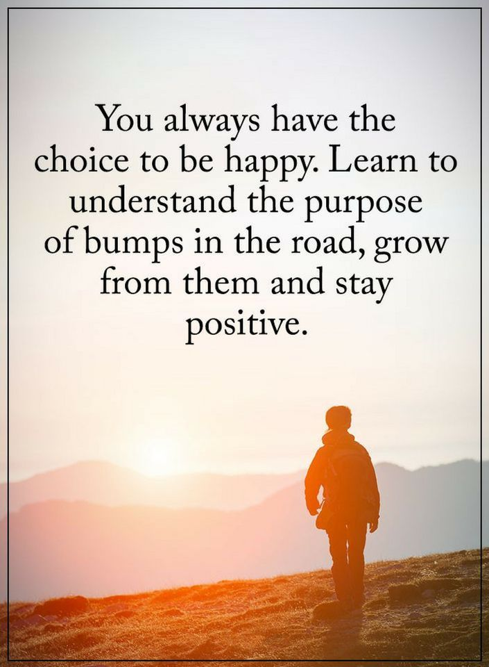 Stay Positive Quotes you always have the choice to be
