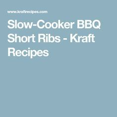 Slow-Cooker BBQ Short Ribs - Kraft Recipes