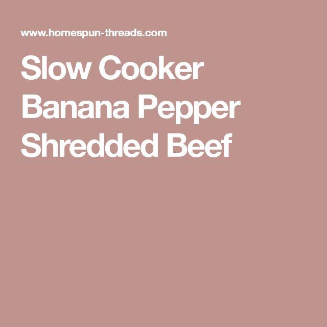 Slow Cooker Banana Pepper Shredded Beef