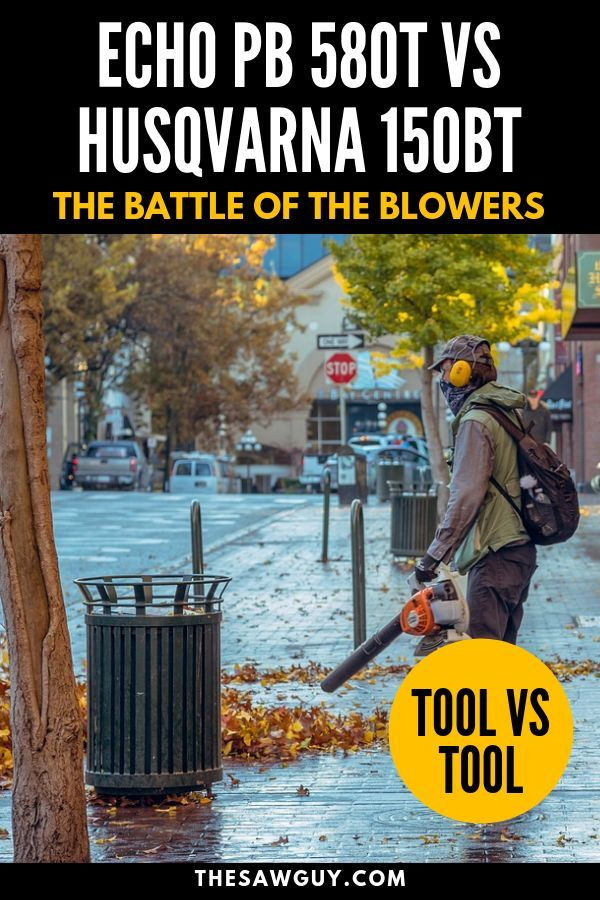 Echo Pb 580t Vs Husqvarna 150bt The Battle Of The Blowers Landscaping Tools How To Find Out Outdoor