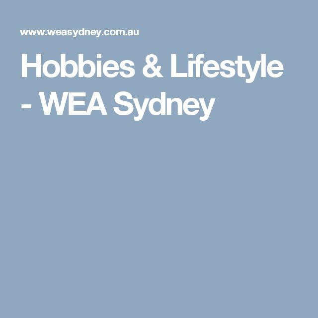 Hobbies & Lifestyle - WEA Sydney