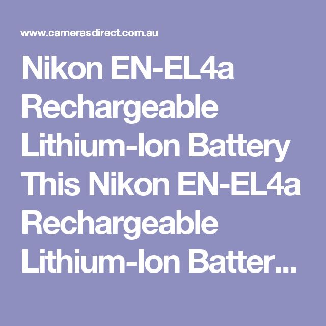 Nikon EN-EL4a Rechargeable Lithium-Ion Battery This Nikon EN-EL4a Rechargeable Lithium-Ion Battery works for the Nikon D2H, D2Hs, D2X, D2Xs, D3 and D3X digital cameras. It can also be combined with the optional BL-3 battery chamber to be used with the MB-D10 grip for the D300 & D700 cameras. Designed with Lithium technology for maximum battery life and power! This battery is compatible with the following cameras: