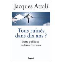 Tous ruinés dans dix ans ? par Jacques Attali