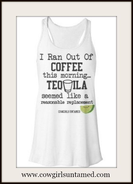 "WEAR it as a TANK TOP or NIGHT SHIRT or COVER UP! ""I Ran Out Of Coffee This Morning...Tequila Seemed Like a Reasonable Replacement"" Lime and Shot Glass on White Tank Top  #top #tanktop #shirt #tshirt #coverup #nightgown #lingerie #tequila #shotglass #lime #coffee #boutique #fashion #cowgirl #western #summer #liquor #hangover #bride #wedding #bridesmaid #gift"
