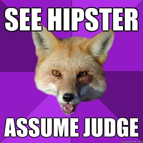 See hipster Assume judge