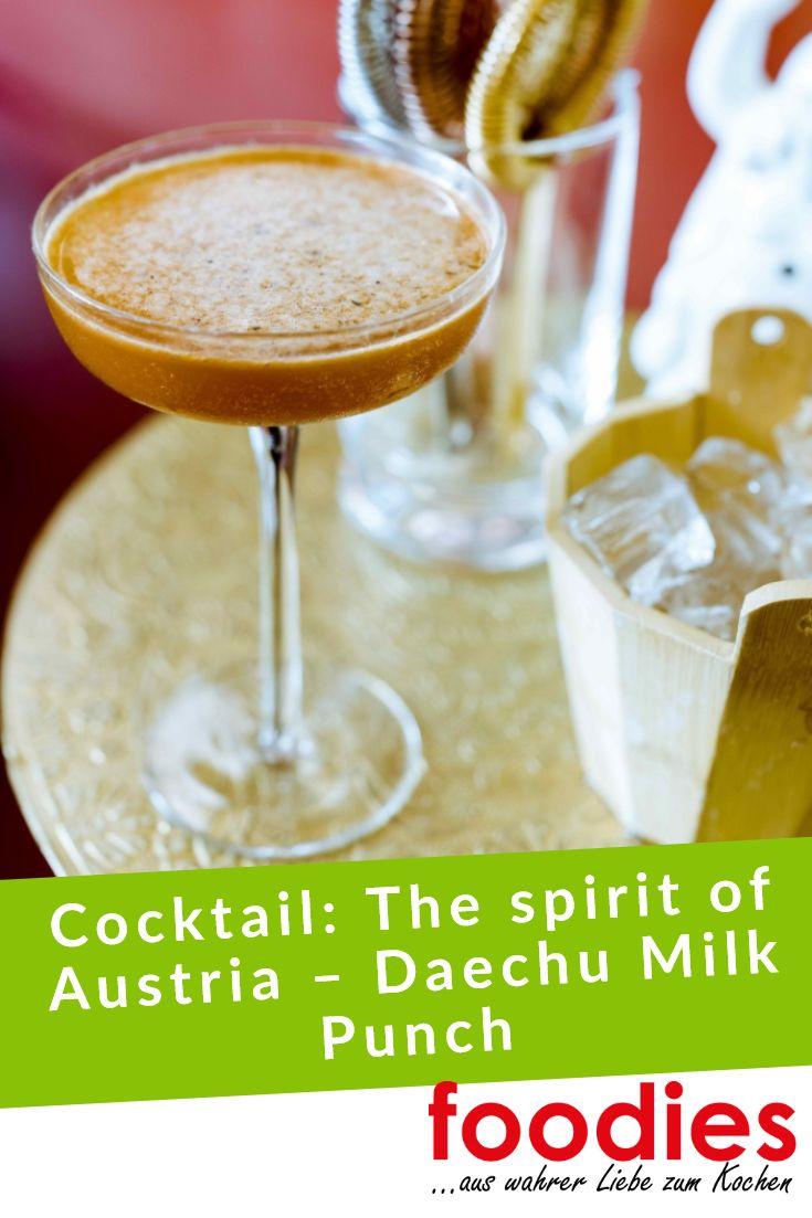The Spirit Of Austria Beautiful Loser Und Daechu Milk Punch Von Bartender Kan Zuo Zubereitung Tonka Bohne Kochen