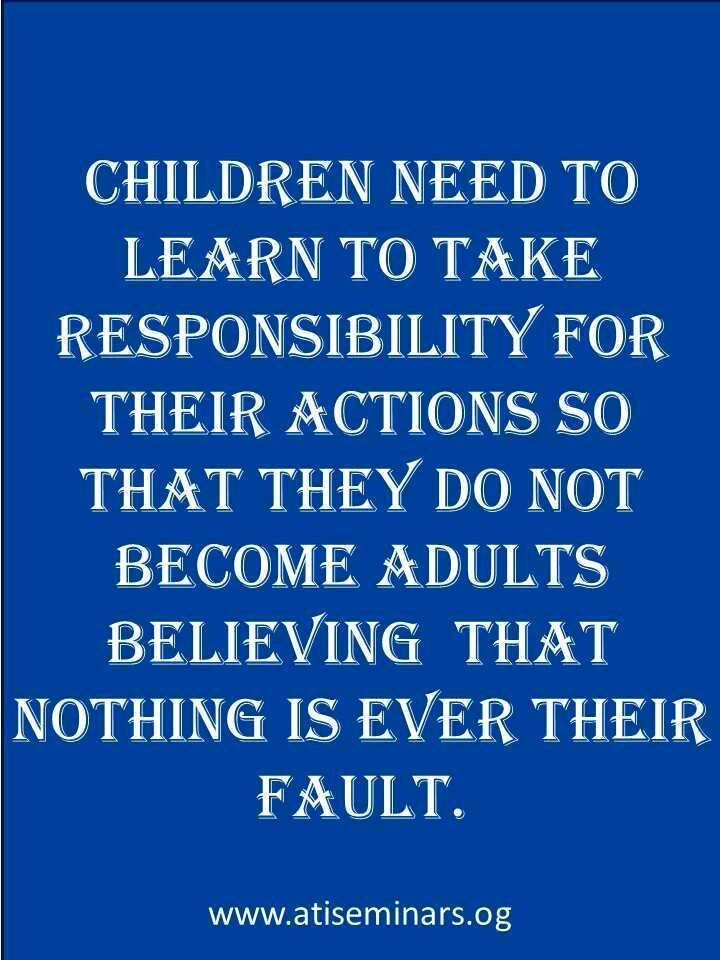 children need to learn to take responsibility for their