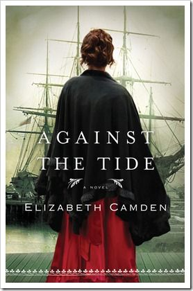 "New 10/11/13. Against the Tide by Elizabeth Camden |  ""I would recommend Against the Tide to anyone who enjoys a good romance and suspense novel set against a historical setting."" - Ashley Pichea"