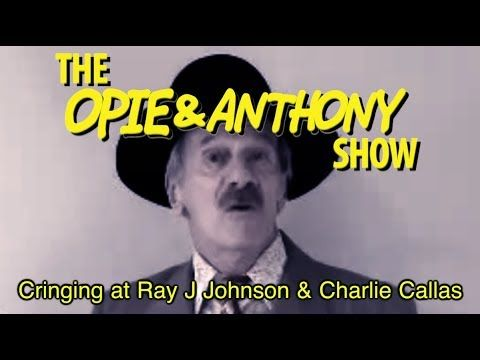 Liked on YouTube: Opie & Anthony: Cringing at Ray J Johnson & Charlie Callas (10/16/08 04/20/09 & 03/24/11)