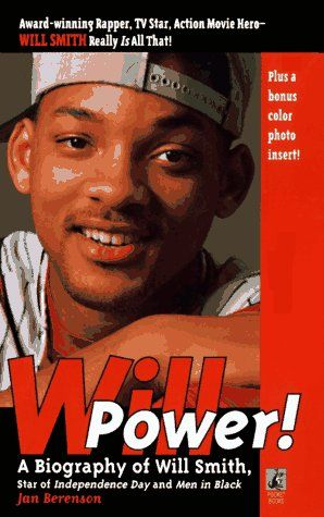 Will Power! A Biography Of Will Smith: Jan Berenson