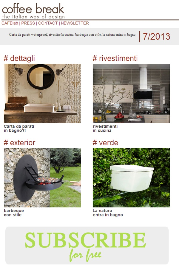 Coffee Break | The Italian Way of Design: Newsletter 7/2013 is OUT! SUBSCRIBE for FREE!