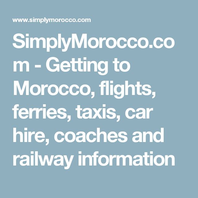 SimplyMorocco.com - Getting to Morocco, flights, ferries, taxis, car hire, coaches and railway information