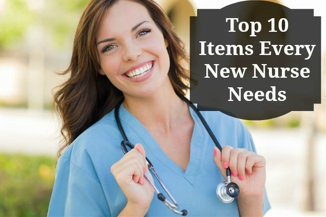 Top 10 Items Every New Nurse Needs - Succeed in the nursing profession with these 10 nursing essentials.