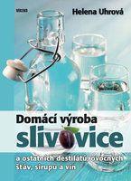 Domácí výroba slivovice a ostatních destilátů, ovocných šťáv, sirupů a vín - 2.vydání