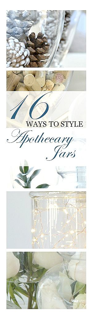 Ideas on how to style and decorate with glass apothecary jars