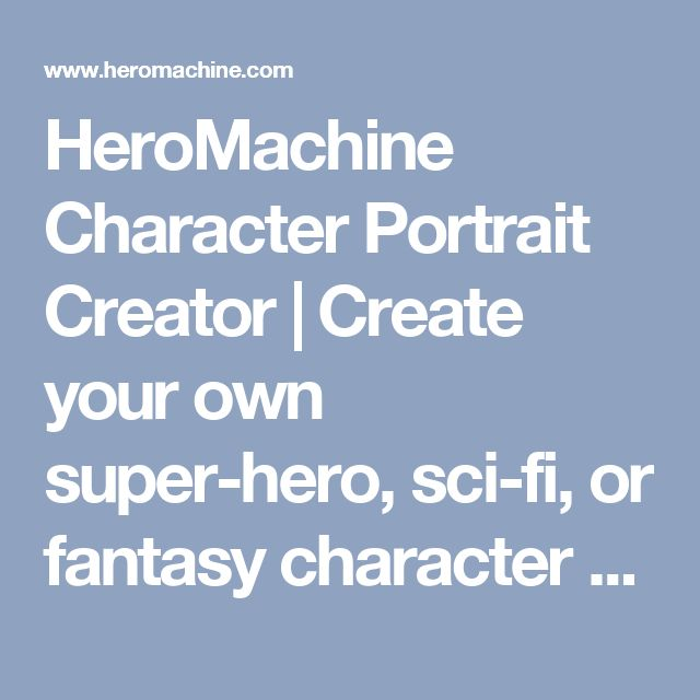 HeroMachine Character Portrait Creator | Create your own super-hero, sci-fi, or fantasy character sketch