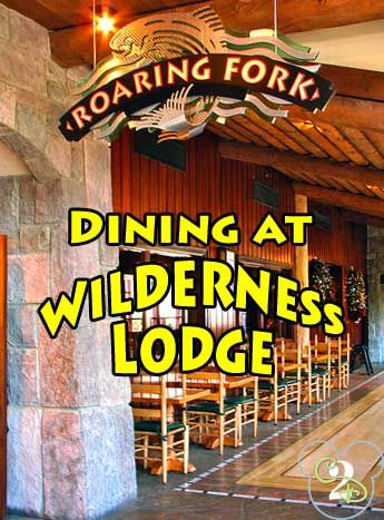 Dining at Roaring Forks located in Wilderness Lodge in Walt Disney World.