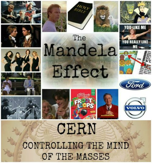 Mandela Effect is CERN doing evil - controlling the mind of the masses. Those who work at CERN have been working to harness the power of stars and to use that power to make personal time travel possible. They have been able to send ideas back in time, and even the wording of some things back in time, to change their meaning for today.