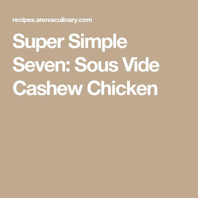 Super Simple Seven: Sous Vide Cashew Chicken