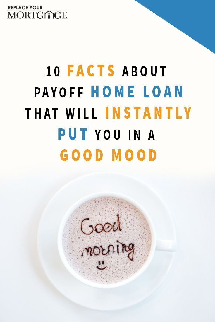 Learn These 10 Facts About Paying Off Your Home Loan Mortgage That Will Put You In A Good Mood Instan Simple Mortgage Calculator Home Equity Line Home Equity