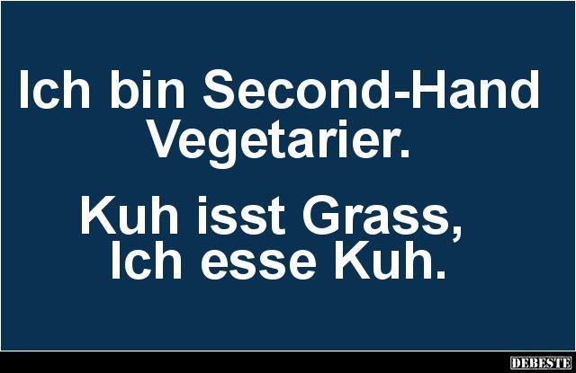 Ich bin Second-Hand Vegetarier.. | Lustige Bilder, Sprüche, Witze, echt lustig