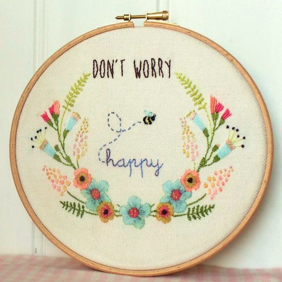 Don't Worry Be Happy Embroidery Hoop Art Pattern by BustleandSew