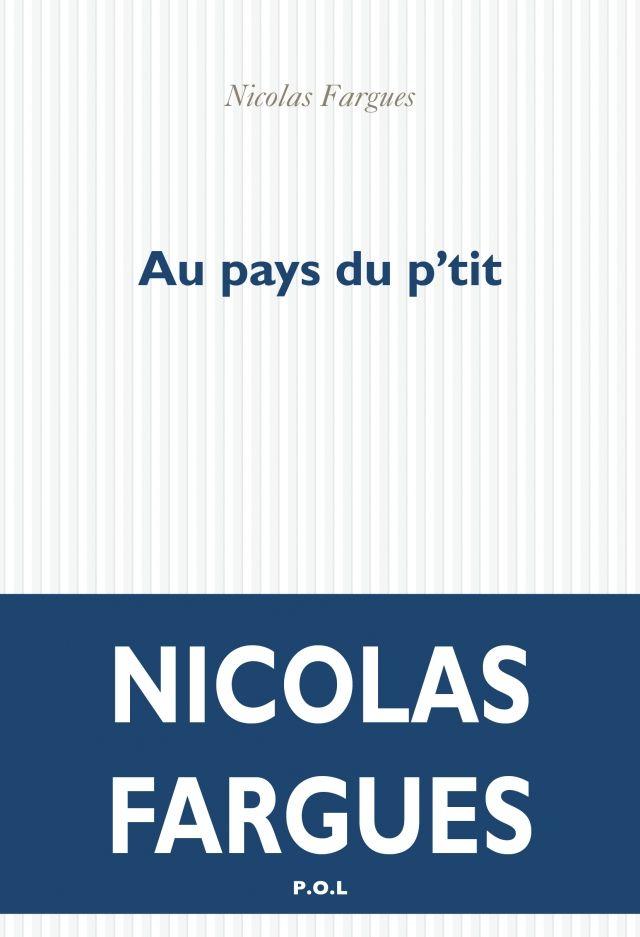 Au pays du p'tit – Nicolas Fargues – L'Ivre de Lire