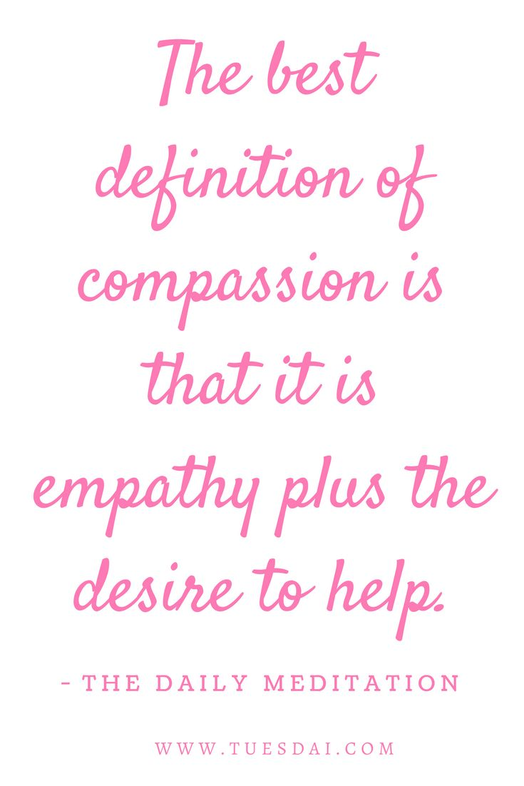 The best definition of compassion is that it is empathy plus the desire to help. #tuesdai #motivation #inspiration #inspirationalquotes #personaldevelopment #selfdevelopment #dailymeditation #happiness #keytohappiness #grateful #blessed #positivity #selflove #wisdom #compassion