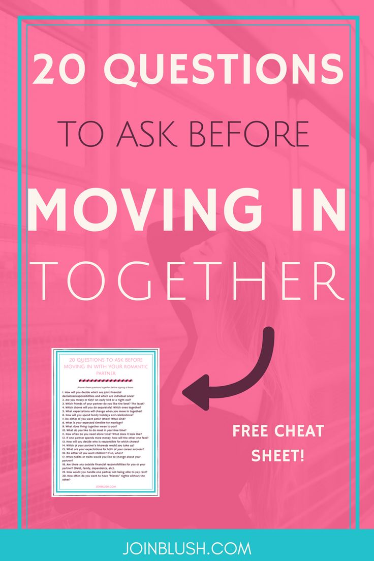 Questions To Ask Before Moving In Together Relationship Advice Moving In Together