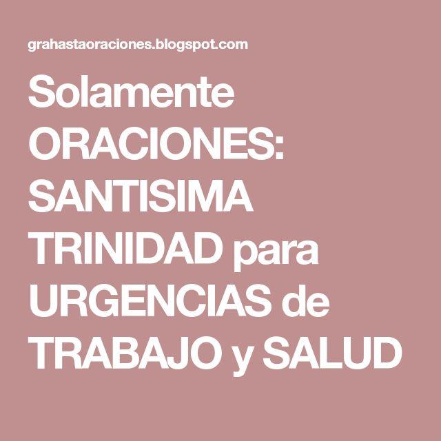 Solamente ORACIONES: SANTISIMA TRINIDAD para URGENCIAS de TRABAJO y SALUD