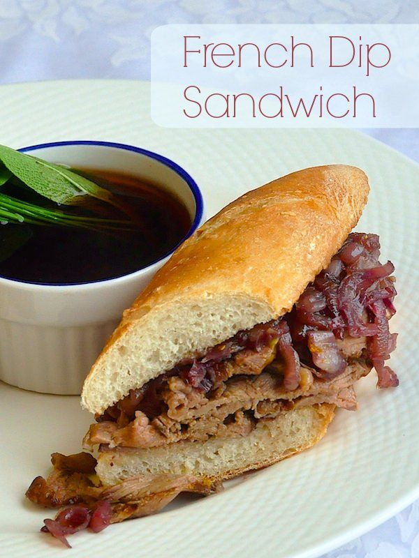 French Dip Sandwich with Red Onion Jam - the best! The keys to this ...