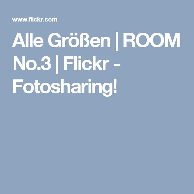 Alle Größen | ROOM No.3 | Flickr - Fotosharing!