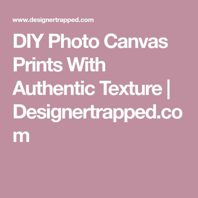 DIY Photo Canvas Prints With Authentic Texture   Designertrapped.com