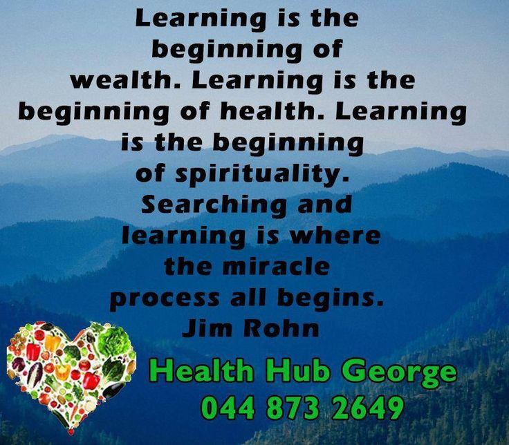 Learning is the beginning of wealth. Learning is the beginning of health. Learning is the beginning of spirituality. Searching and learning is where the miracle process all begins. - Jim Ron #motivationals #HealthHub