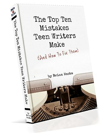 Free Guide for Teen Writers! The Top Ten Mistakes Teen Writers make (and how to fix them!)