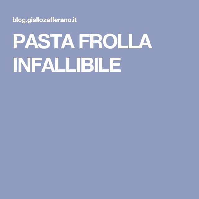 PASTA FROLLA INFALLIBILE