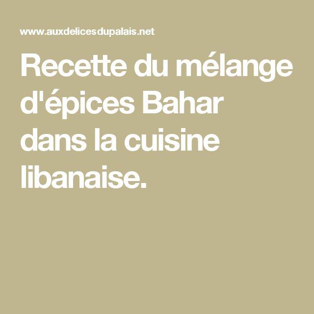Recette du mélange d'épices Bahar dans la cuisine libanaise.