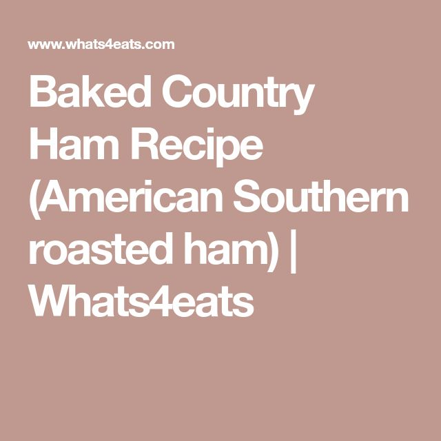 Baked Country Ham Recipe (American Southern roasted ham) | Whats4eats