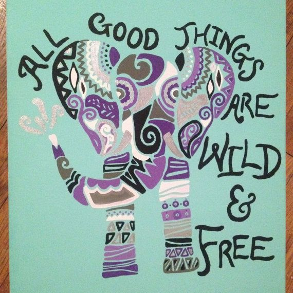 "Tribal Elephant and Quote on Canvas ""All Good things are Wild and Free"" by EclecticLinesnDesign, $35.00"