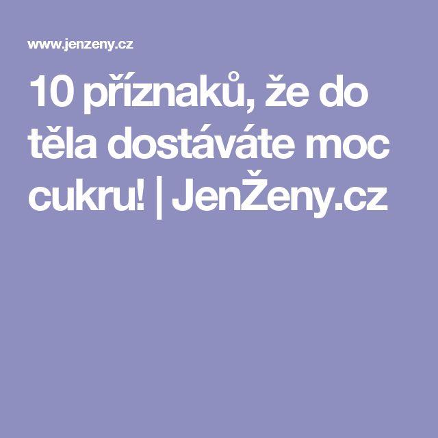 10 příznaků, že do těla dostáváte moc cukru! | JenŽeny.cz