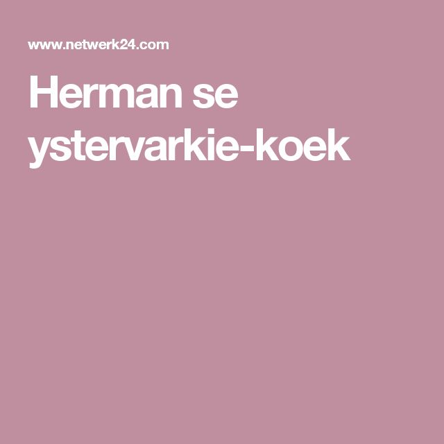 Herman se ystervarkie-koek