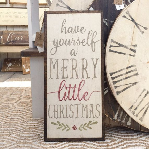 HAVE YOURSELF A MERRY LITTLE CHRISTMAS MEASURES: 13x28 (will vary slightly) BACKGROUND: distressed off white OR distressed dark walnut